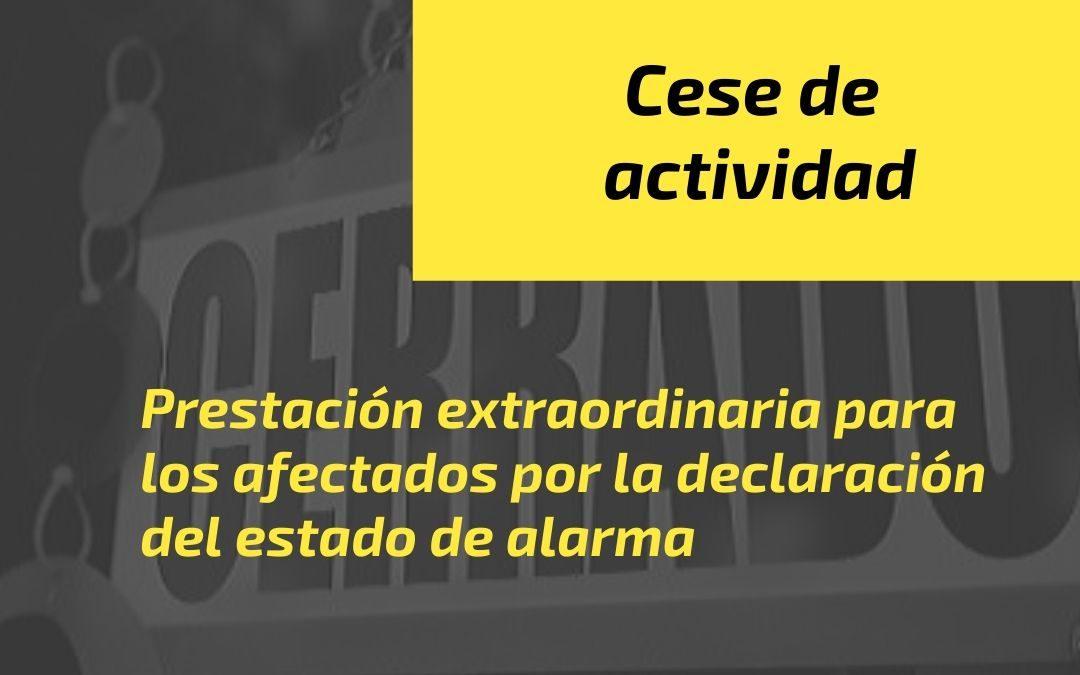 Prestación extraordinaria por cese de actividad para los afectados por la declaración del estado de alarma