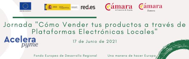 Jornada Online Gratuita «Cómo Vender tus productos a través de Plataformas Electrónicas Locales – Piensa en Global Actúa en Local»