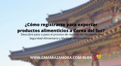 ¿Cómo registrarse para exportar productos alimenticios a Corea del Sur?