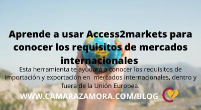 Aprende a usar Access2markets para conocer los mercados internacionales de tus productos