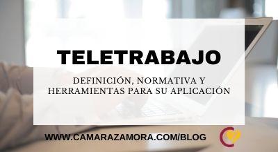 Teletrabajo: Definición, normativa y herramientas para su aplicación