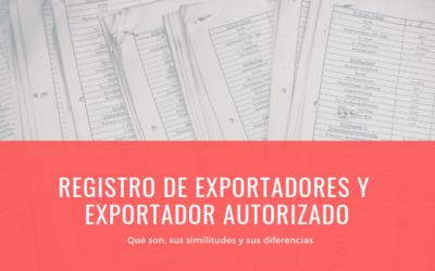 Registro de Exportadores y Exportador Autorizado