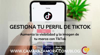 Aprende a gestionar tu perfil de TikTok