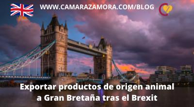 Exportar productos de origen animal a Gran Bretaña tras el Brexit