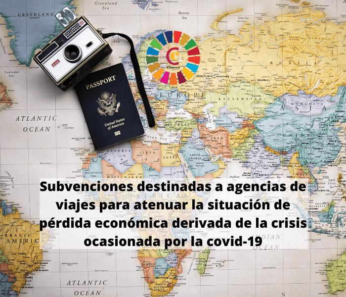 Subvenciones destinadas a agencias de viajes para atenuar la situación de pérdida económica derivada de la crisis ocasionada por la covid-19