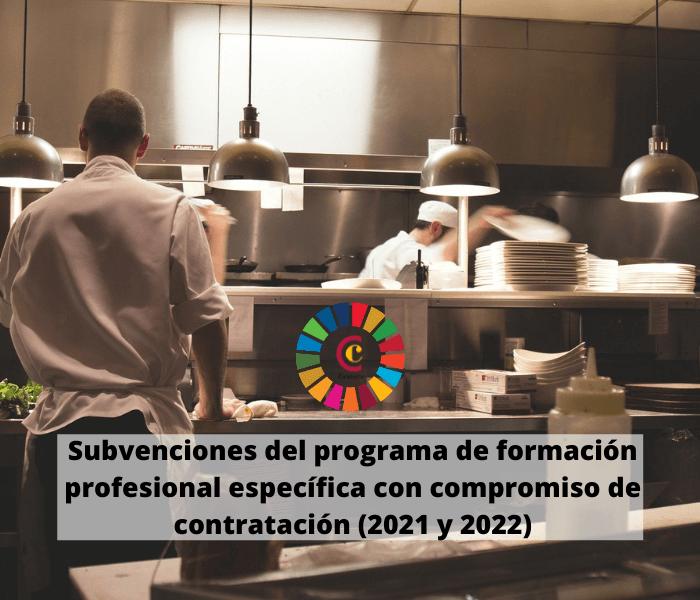 Subvenciones del programa de formación profesional específica con compromiso de contratación (2021 y 2022)