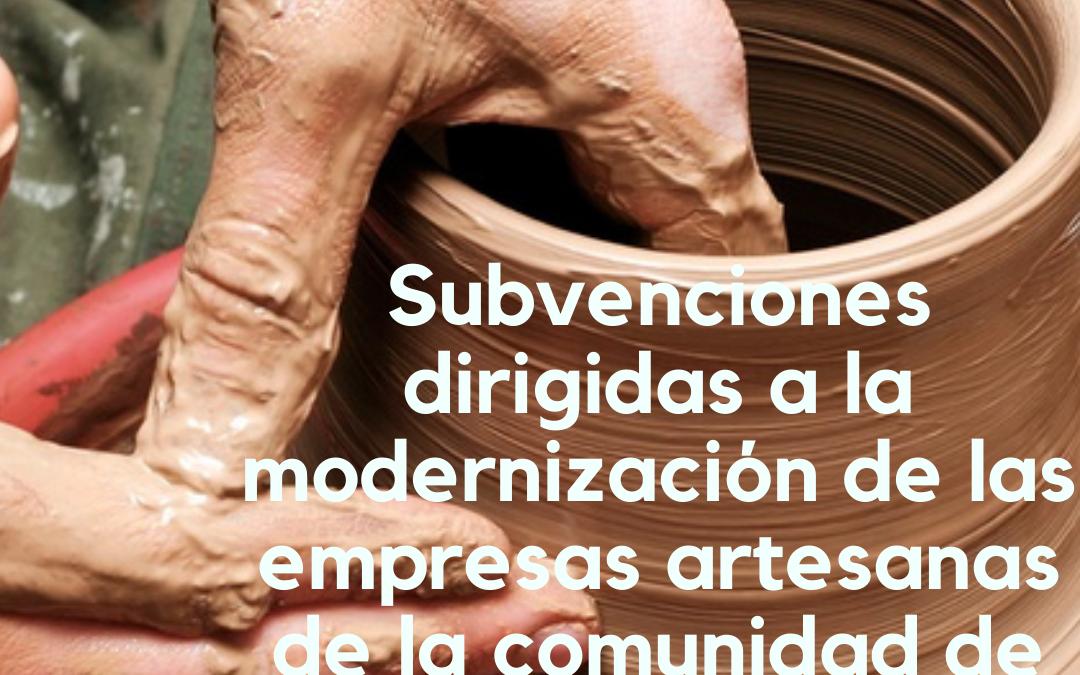 Subvenciones dirigidas a la modernización de las empresas artesanas de la comunidad de Castilla y León (2020)