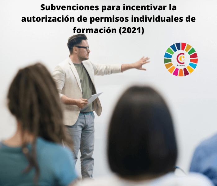Subvenciones para incentivar la autorización de permisos individuales de formación (2021)