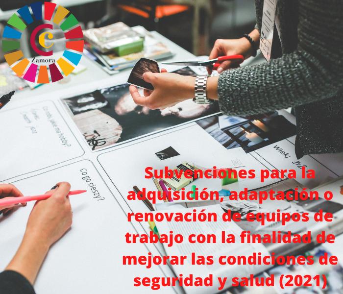 Subvenciones para la adquisición, adaptación o renovación de equipos de trabajo con la finalidad de mejorar las condiciones de seguridad y salud (2021)