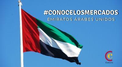 #Conocelosmercados: Emiratos Árabes Unidos
