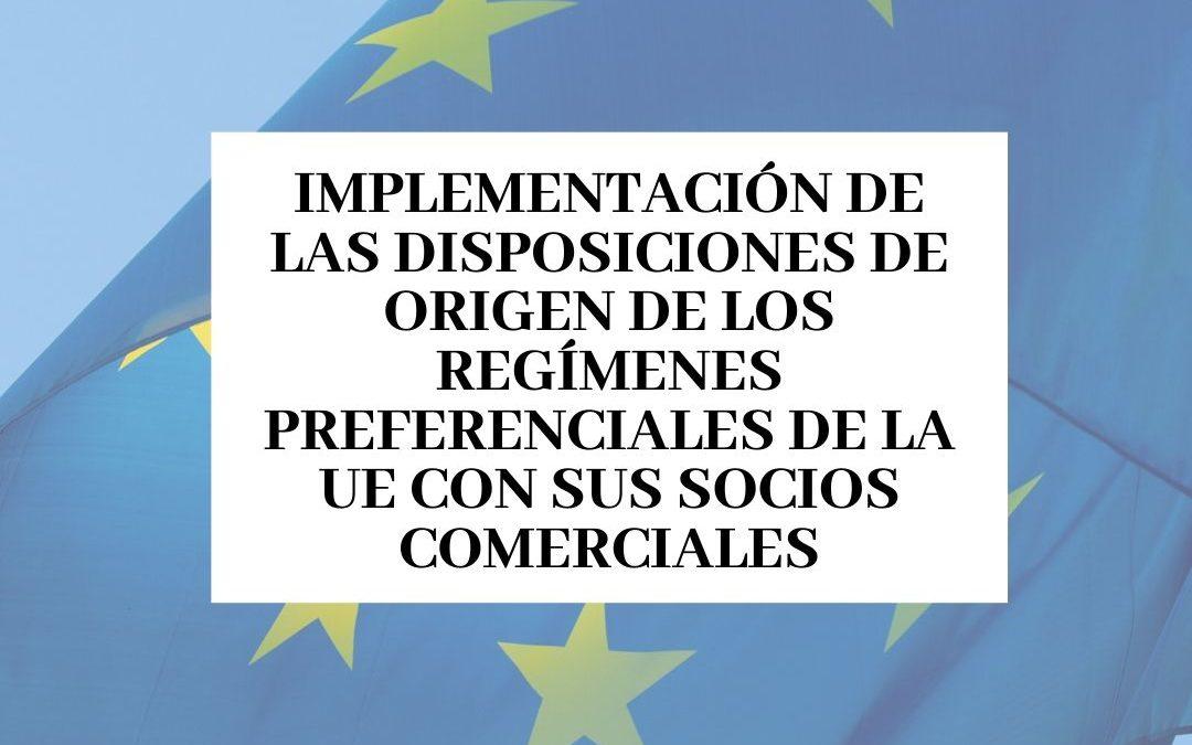 Implementación de las Disposiciones de Origen de los Regímenes Preferenciales de la UE con sus socios comerciales