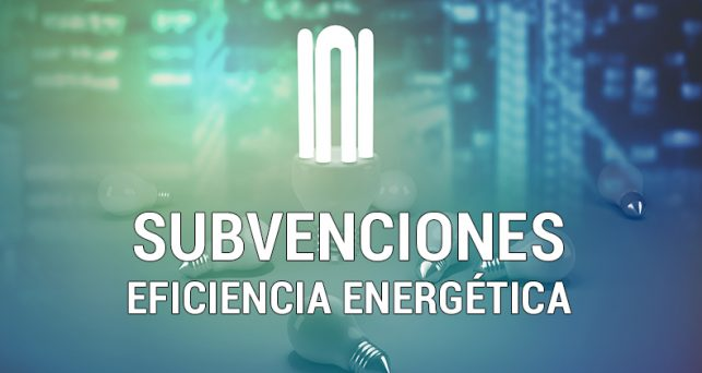 Subvenciones dentro del programa de ayudas para actuaciones de eficiencia energética en PYME y gran empresa del sector industrial